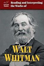 Reading and Interpreting the Works of Walt Whitman (Lit Crit Guides)