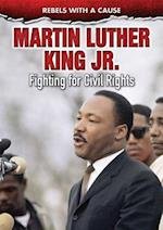 Martin Luther King Jr. (Rebels with a Cause)