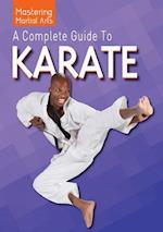 A Complete Guide to Karate (Mastering Martial Arts)
