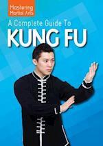 A Complete Guide to Kung Fu af Antonello Casarella, Roberto Ghetti