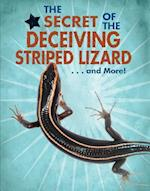 The Secret of the Deceiving Striped Lizard... and More! (Animal Secrets Revealed!)