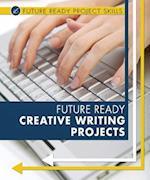 Future Ready Creative Writing Projects (Future Ready Project Skills)