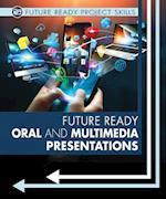 Future Ready Oral and Multimedia Presentations (Future Ready Project Skills)