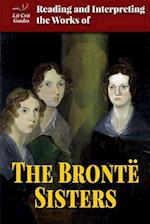 Reading and Interpreting the Works of the Bronte Sisters (Lit Crit Guides)