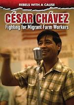 Cesar Chavez (Rebels with a Cause)