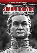 Simon Bolivar (Rebels with a Cause)