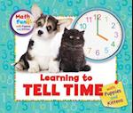 Learning to Tell Time With Puppies and Kittens (Math Fun With Puppies and Kittens)