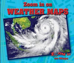 Zoom in on Weather Maps