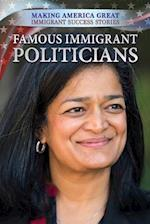 Famous Immigrant Politicians (Making America Great Immigrant Success Stories)