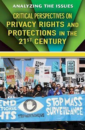 Critical Perspectives on Privacy Rights and Protections in the 21st Century