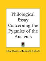 Philological Essay Concerning the Pygmies of the Ancients (1894)