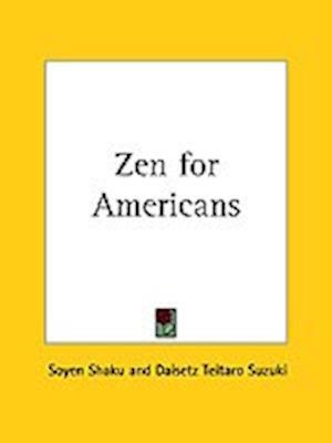 Bog, paperback Zen for Americans (1913) af Daisetz Teitaro Suzuki, Soyen Shaku