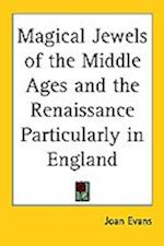 Magical Jewels of the Middle Ages and the Renaissance Particularly in England af Joan Evans