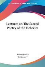 Lectures on the Sacred Poetry of the Hebrews af Robert Lowth