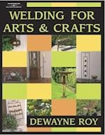 Welding for Arts and Crafts