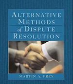 Alternative Methods of Dispute Resolution (The West Legal Studies Series)