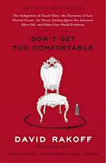 Don't Get Too Comfortable