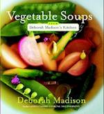 Vegetable Soups from Deborah Madison's Kitchen af Deborah Madison