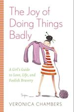 Joy of Doing Things Badly af Veronica Chambers