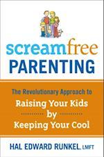 Screamfree Parenting af Hal Edward Runkel