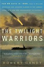 The Twilight Warriors af Robert Gandt