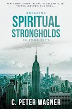 Breaking Spiritual Strongholds in Your City af C. Peter Wagner