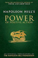 Napoleon Hill's Power of Positive Action (Official Publication of the Napoleon Hill Foundation)