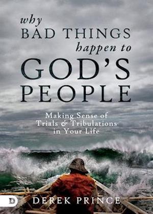 Bog, paperback Why Bad Things Happen to God's People af Derek Prince