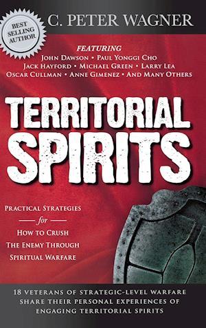 Bog, hardback Territorial Spirits af C. Peter Wagner