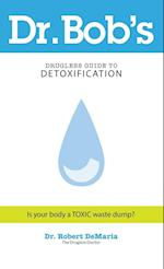 Dr Bobs Guide to Detoxification