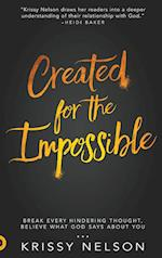 Created for the Impossible: Break Every HinderingThought,Believe What God Says About You