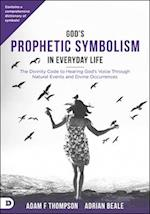 God's Prophetic Symbolism in Everyday Life