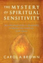 The Mystery of Spiritual Sensitivity af Carol A. Brown