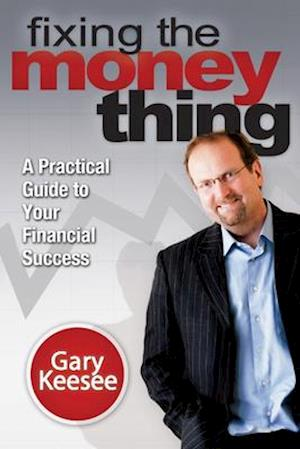 Bog paperback Fixing the Money Thing af Gary Keesee