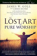 The Lost Art of Pure Worship af Chris DuPre, James W. Goll