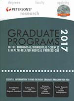 Peterson's Graduate Programs in the Biological/Biomedical Sciences & Health-Related Medical Professions 2017 (Petersons Graduate Programs in the Biological SciencesBiomedical Sciences Health Related Medical Professions)