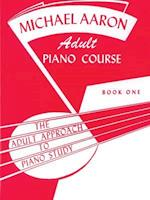 Michael Aaron Piano Course Adult Piano Course, Bk 1 (Adult Approach to Piano Study, nr. 1)