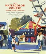 Watercolor Course You've Always Wanted