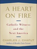 Heart on Fire af Charles J. Chaput