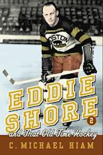 Eddie Shore and that Old-Time Hockey