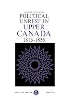 Political Unrest in Upper Canada, 1815-1836 (Carleton Library Series)