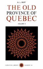 The Old Province of Quebec (Carleton Library Series)