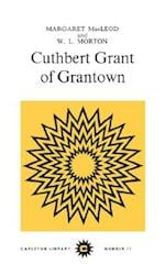 Cuthbert Grant of Grantown (Carleton Library Series)