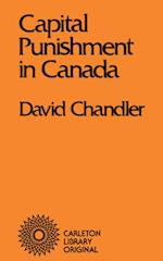 Capital Punishment in Canada (Carleton Library Series)