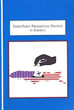 Third-Party Presidential Politics in America