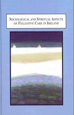 Sociological and Spiritual Aspects of Palliative Care in Ireland