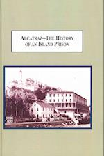 Alcatraz- The History of an Island Prison