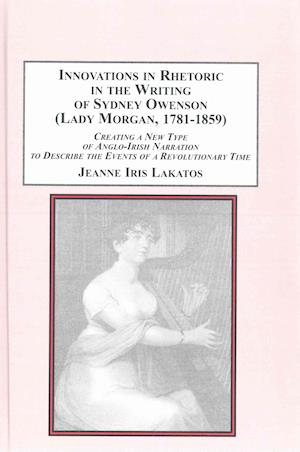 Innovations in Rhetoric in the Writing of Sydney Owenson Lady Morgan, 1781-1859