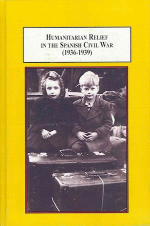 Humanitarian Relief in the Spanish Civil War (1936-39)