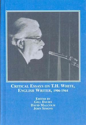 Bog, hardback Critical Essays on T.H. White, English Writer, 1906-1964 af Gill Davies